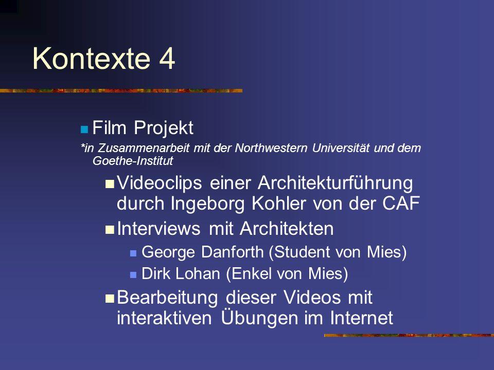 Kontexte 4 Film Projekt *in Zusammenarbeit mit der Northwestern Universität und dem Goethe-Institut Videoclips einer Architekturführung durch Ingeborg