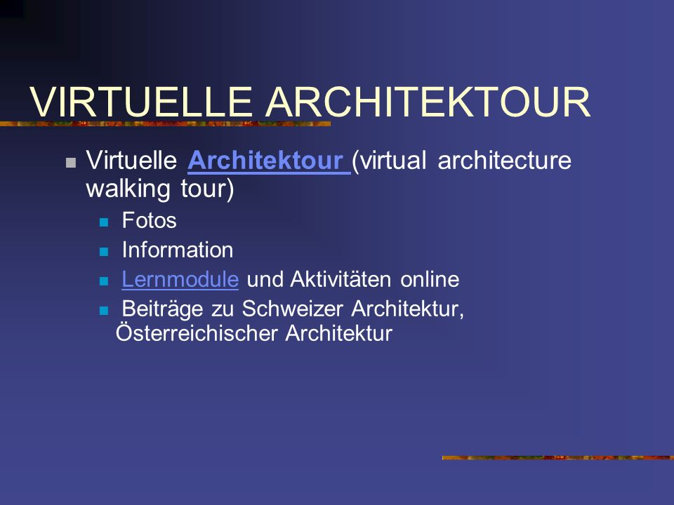 VIRTUELLE ARCHITEKTOUR Virtuelle Architektour (virtual architecture walking tour)Architektour Fotos Information Lernmodule und Aktivitäten onlineLernm