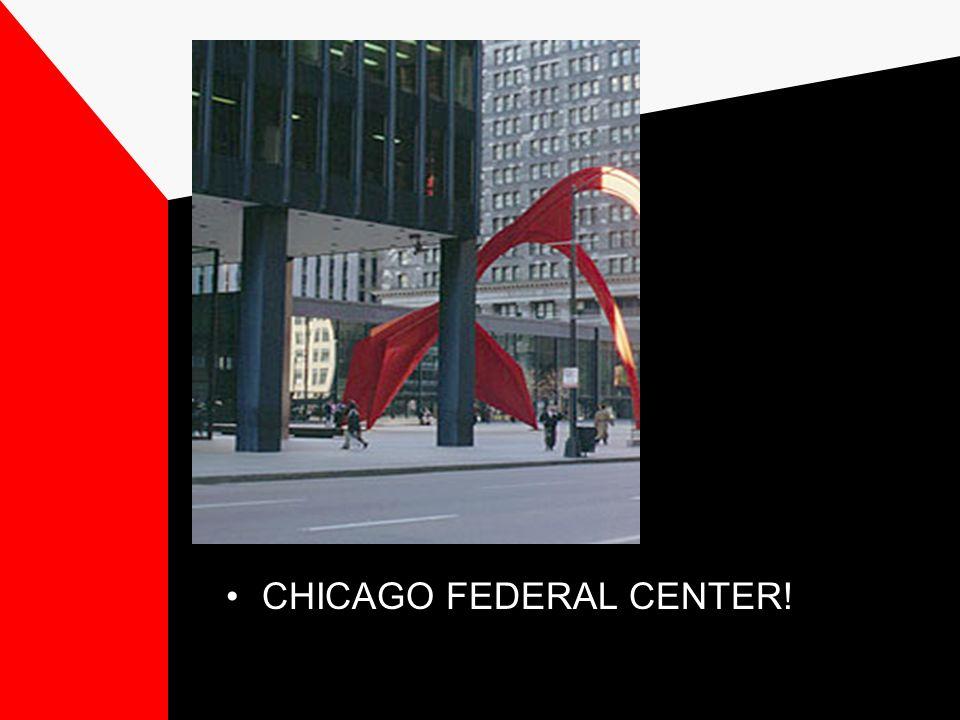 CHICAGO FEDERAL CENTER!