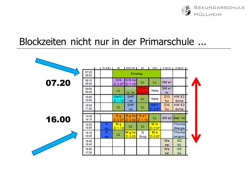 Blockzeiten nicht nur in der Primarschule... 07.20 16.00