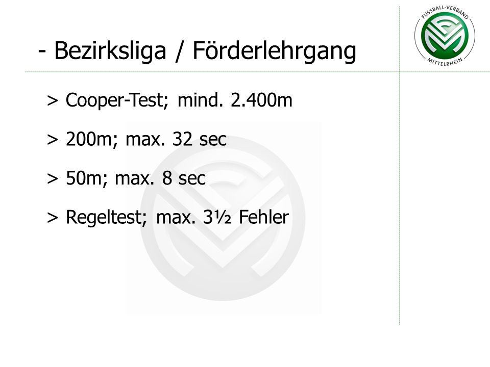 - Landesliga > Cooper-Test; mind. 2.500m > 200m; max.