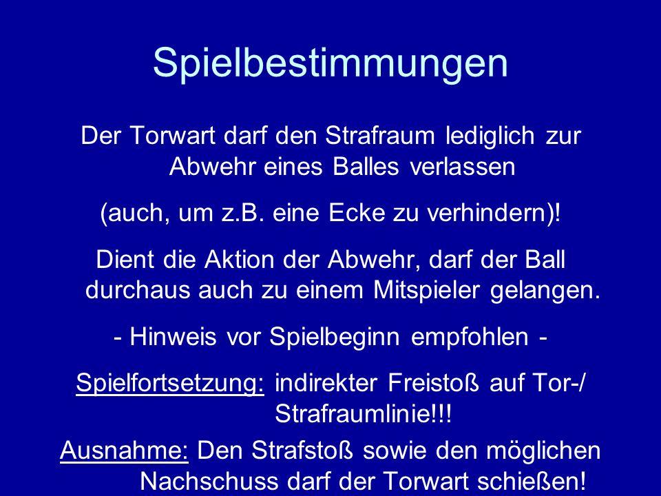 Bei sämtlichen Spielfortsetzungen muss der Gegner mindestens 3 m vom Ball entfernt sein. (Ausnahme: Strafstoß (5 m).)