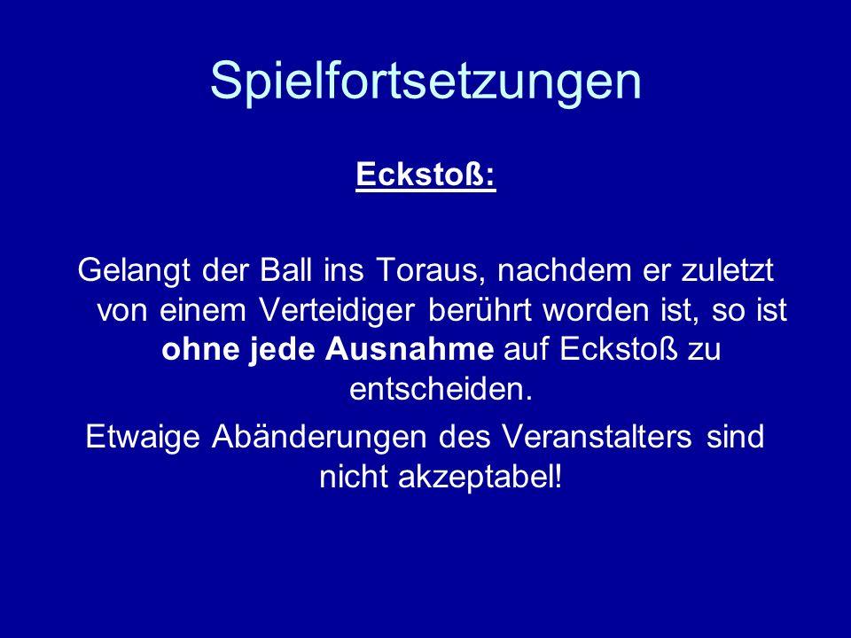 Abstoß: Der Torwart muss den Ball nicht vom Boden ins Spiel bringen. Er kann ihn auch Einrollen, Werfen oder Abschießen. ACHTUNG: Der Ball darf die Mi