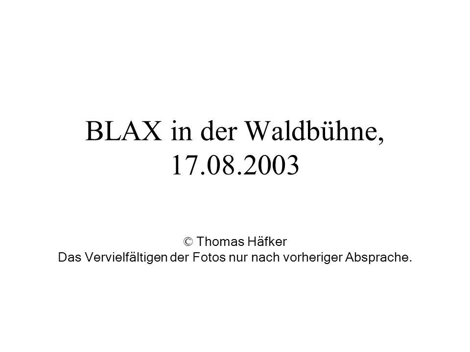 BLAX in der Waldbühne, 17.08.2003 © Thomas Häfker Das Vervielfältigen der Fotos nur nach vorheriger Absprache.
