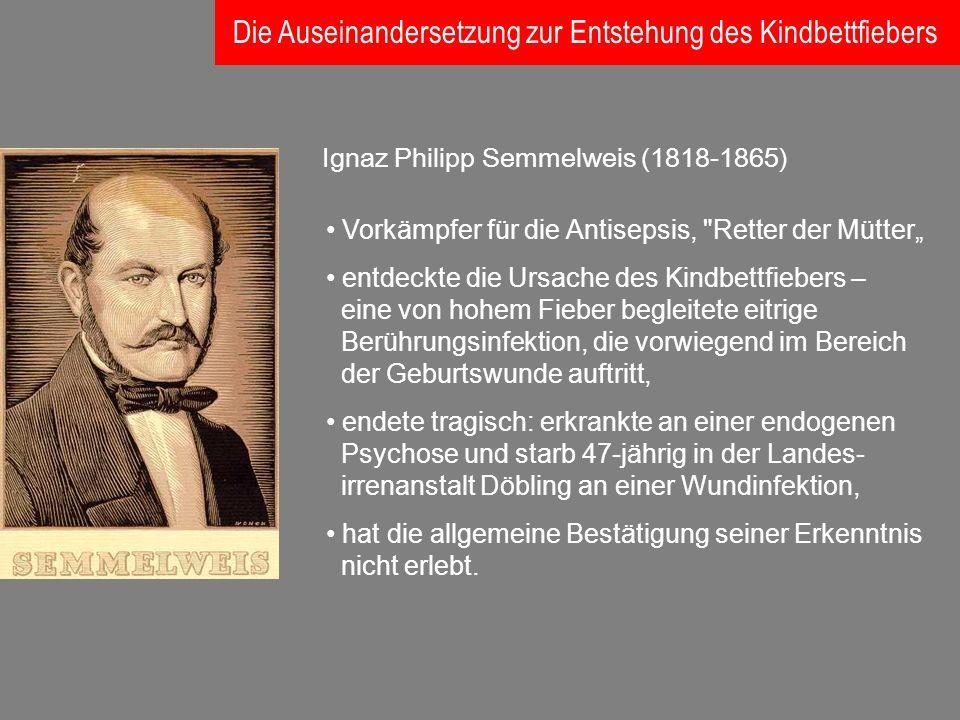 Ignaz Philipp Semmelweis (1818-1865) Vorkämpfer für die Antisepsis,