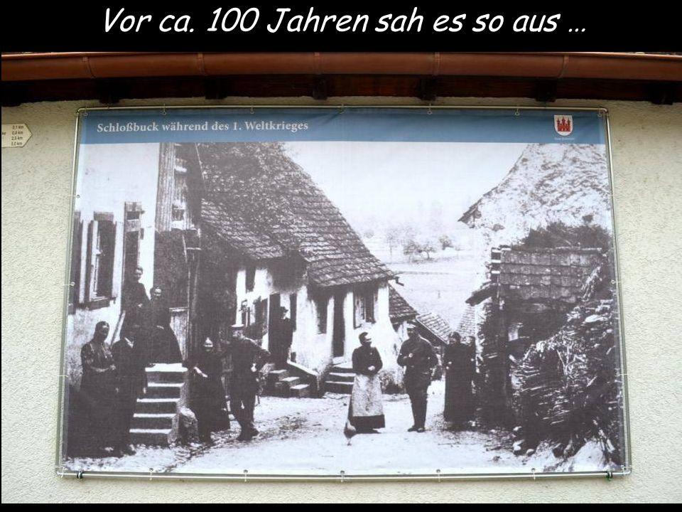 Vor ca. 100 Jahren sah es so aus …