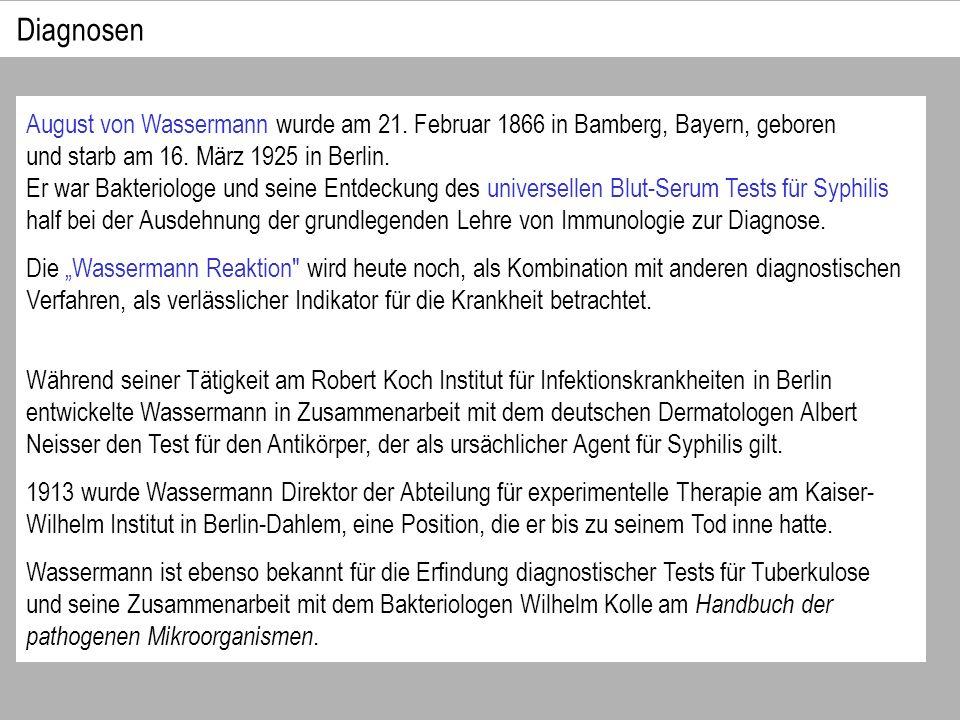 August von Wassermann wurde am 21.Februar 1866 in Bamberg, Bayern, geboren und starb am 16.