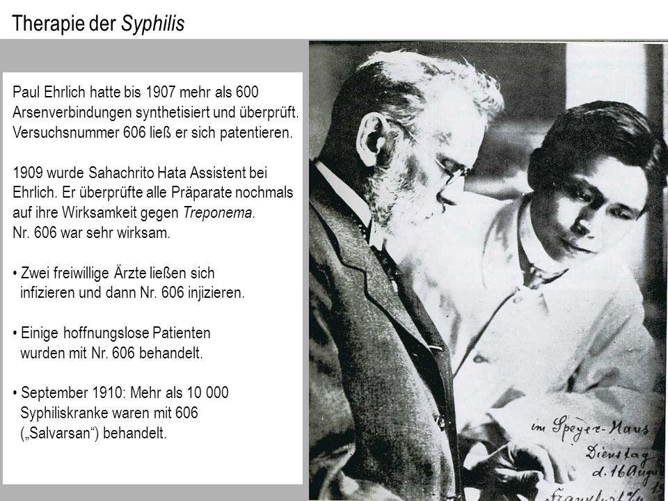 Paul Ehrlich hatte bis 1907 mehr als 600 Arsenverbindungen synthetisiert und überprüft.