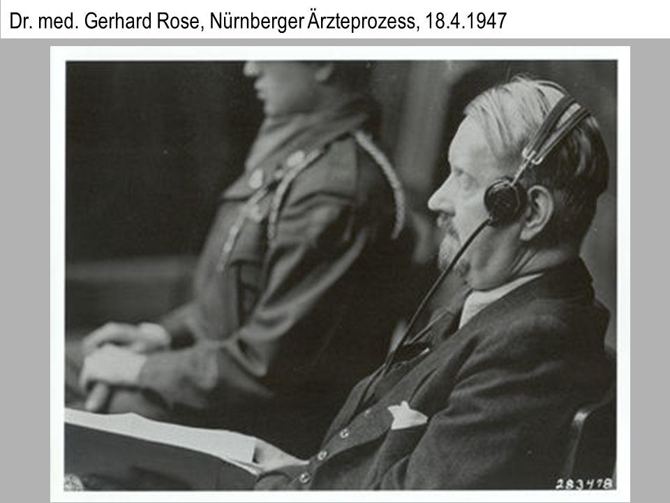 Dr. med. Gerhard Rose, Nürnberger Ärzteprozess, 18.4.1947