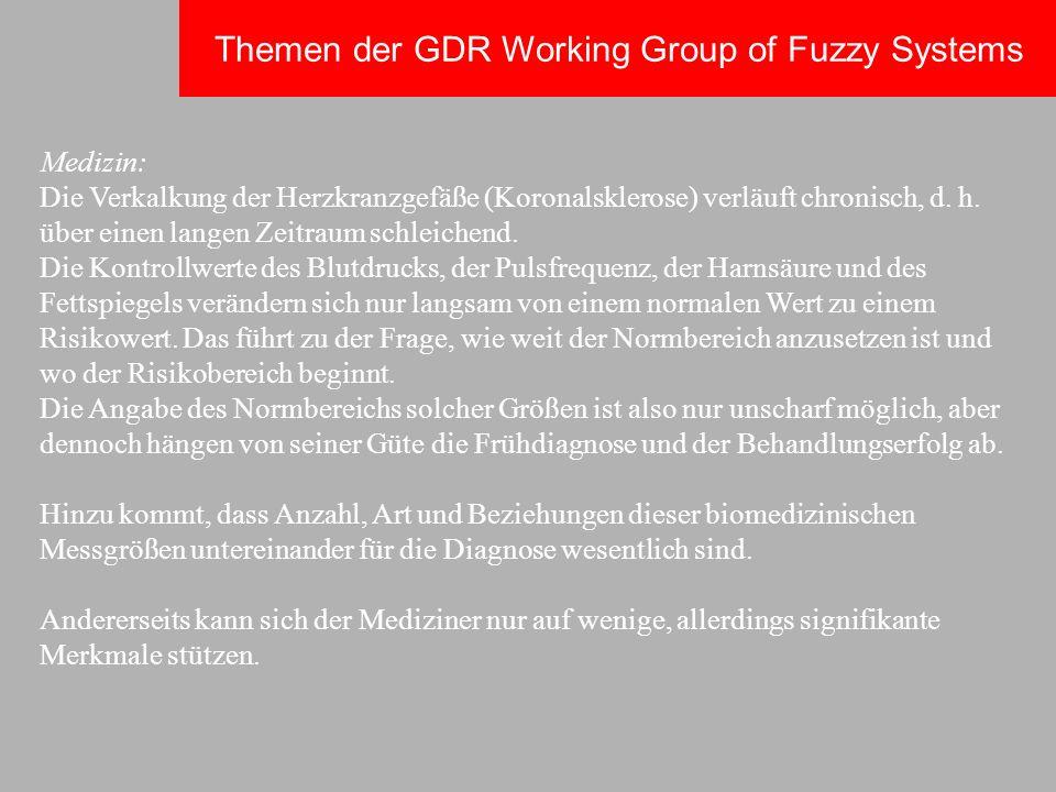 Themen der GDR Working Group of Fuzzy Systems Medizin: Die Verkalkung der Herzkranzgefäße (Koronalsklerose) verläuft chronisch, d. h. über einen lange