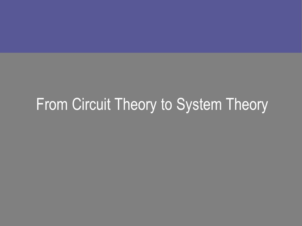 From Circuit Theory to System Theory