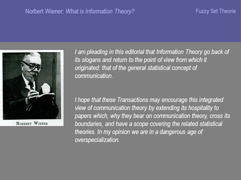 Norbert Wiener: What is Information Theory.