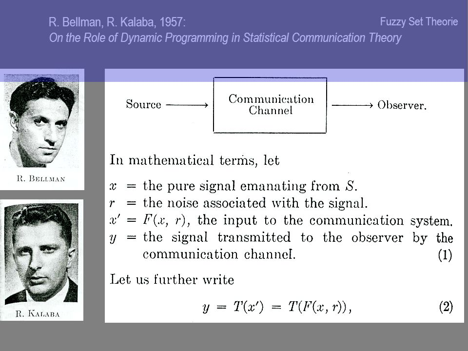 R. Bellman, R. Kalaba, 1957: On the Role of Dynamic Programming in Statistical Communication Theory Fuzzy Set Theorie