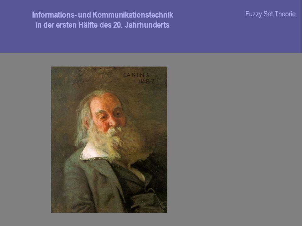 Informations- und Kommunikationstechnik in der ersten Hälfte des 20. Jahrhunderts Fuzzy Set Theorie