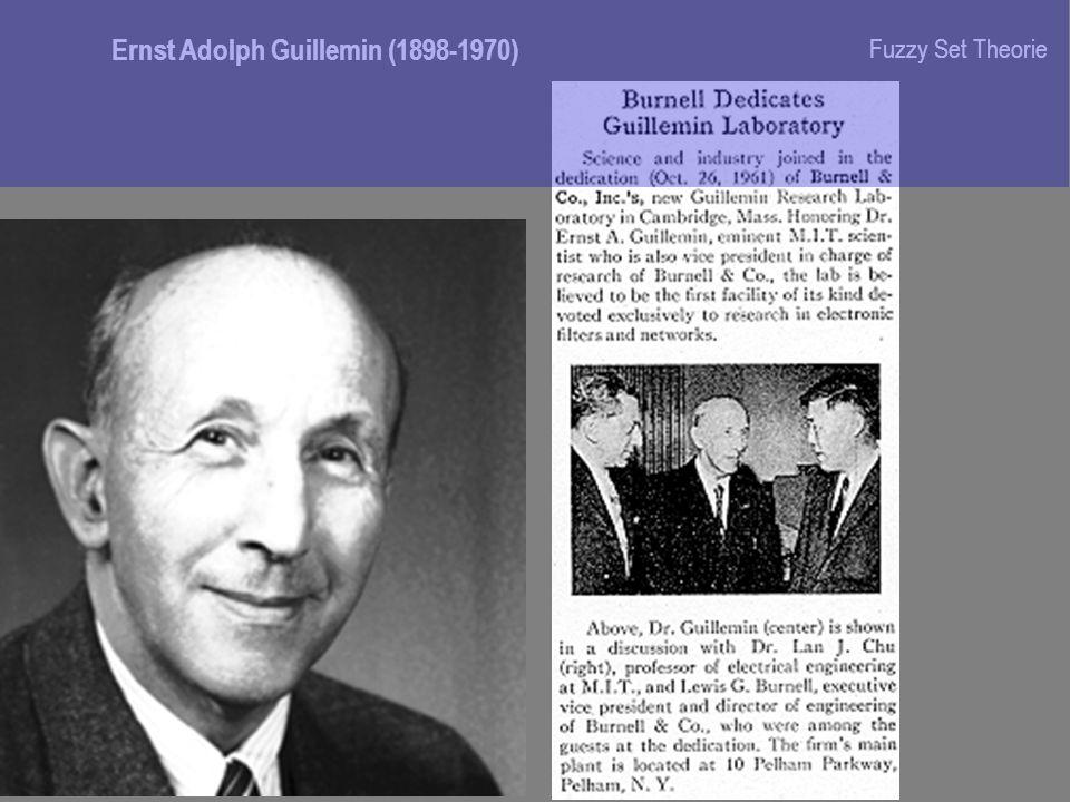 Ernst Adolph Guillemin (1898-1970) Fuzzy Set Theorie