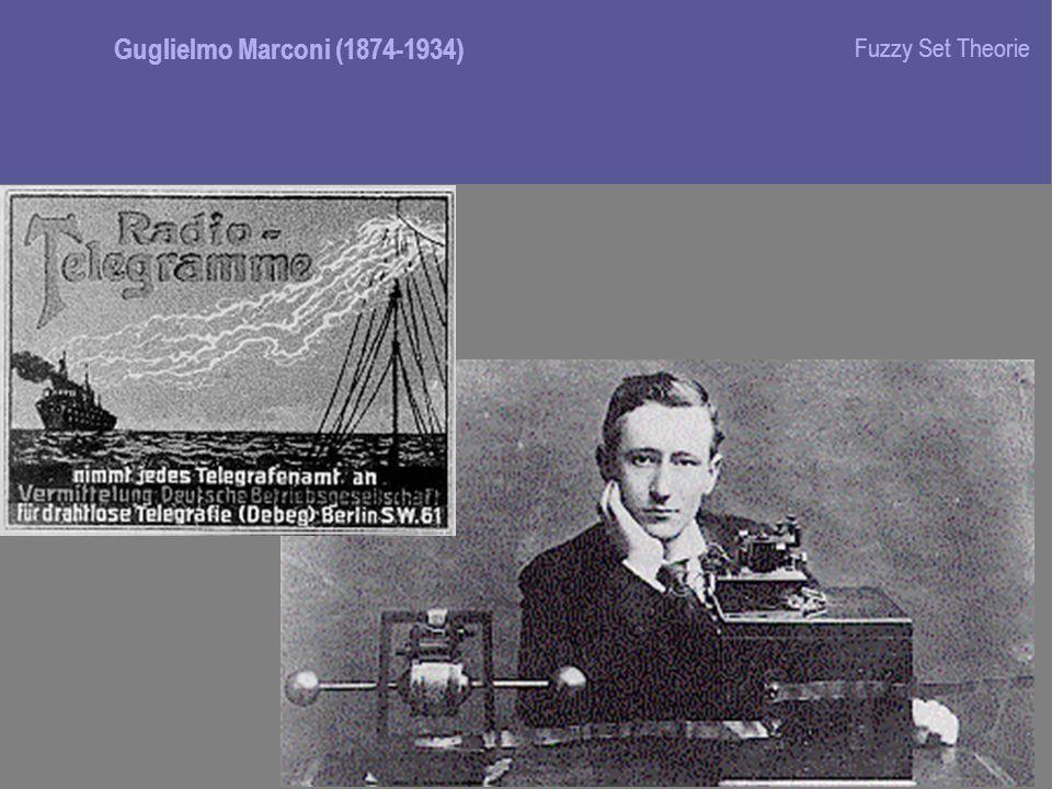 Guglielmo Marconi (1874-1934) Fuzzy Set Theorie