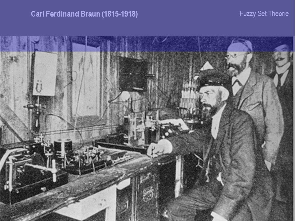 Carl Ferdinand Braun (1815-1918) Fuzzy Set Theorie