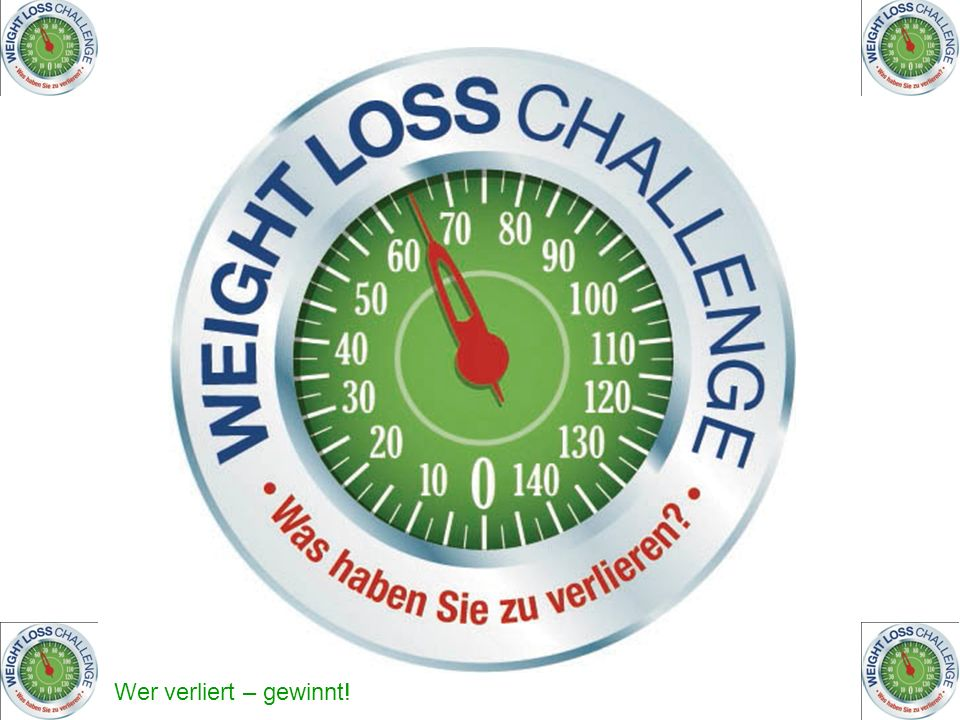 Wer verliert – gewinnt.Weight Loss Challenge Hausaufgabe Achtet auf Eure Darmgesundheit.