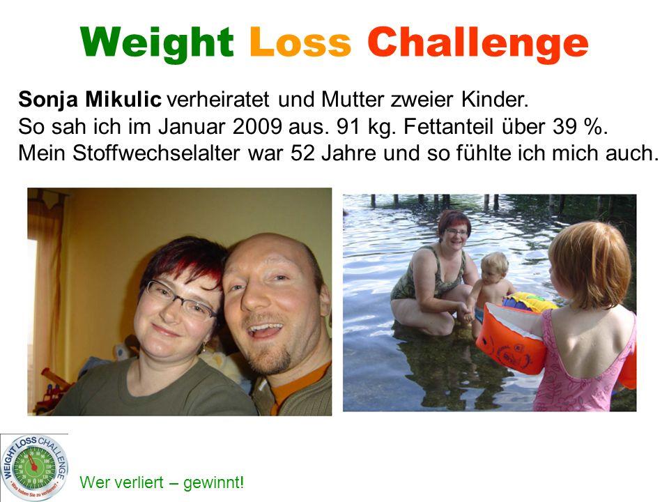 Wer verliert – gewinnt.Weight Loss Challenge Ende Mai 2009 lernte ich Herbalife kennen.