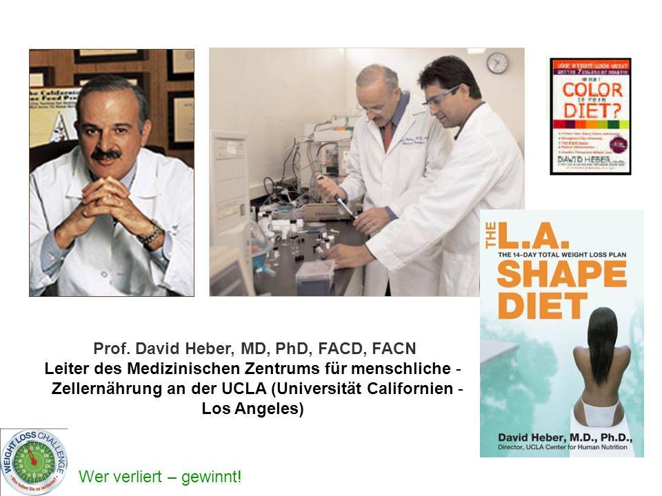 Wer verliert – gewinnt! Prof. David Heber, MD, PhD, FACD, FACN -Leiter des Medizinischen Zentrums für menschliche - Zellernährung an der UCLA (Univers