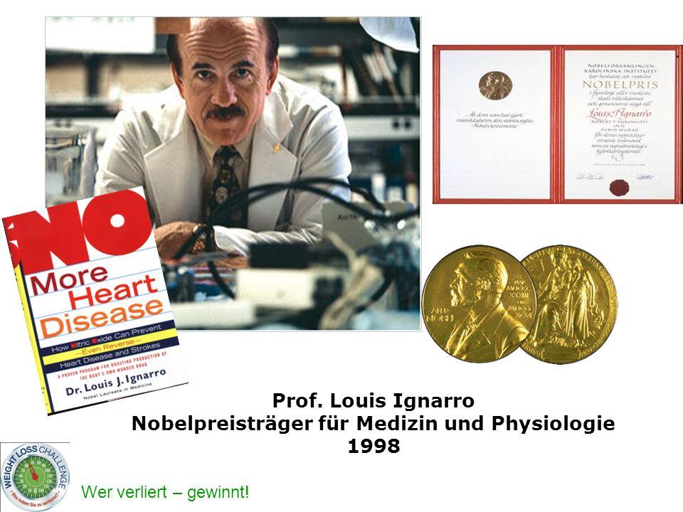 Wer verliert – gewinnt! Prof. Louis Ignarro Nobelpreisträger für Medizin und Physiologie 1998