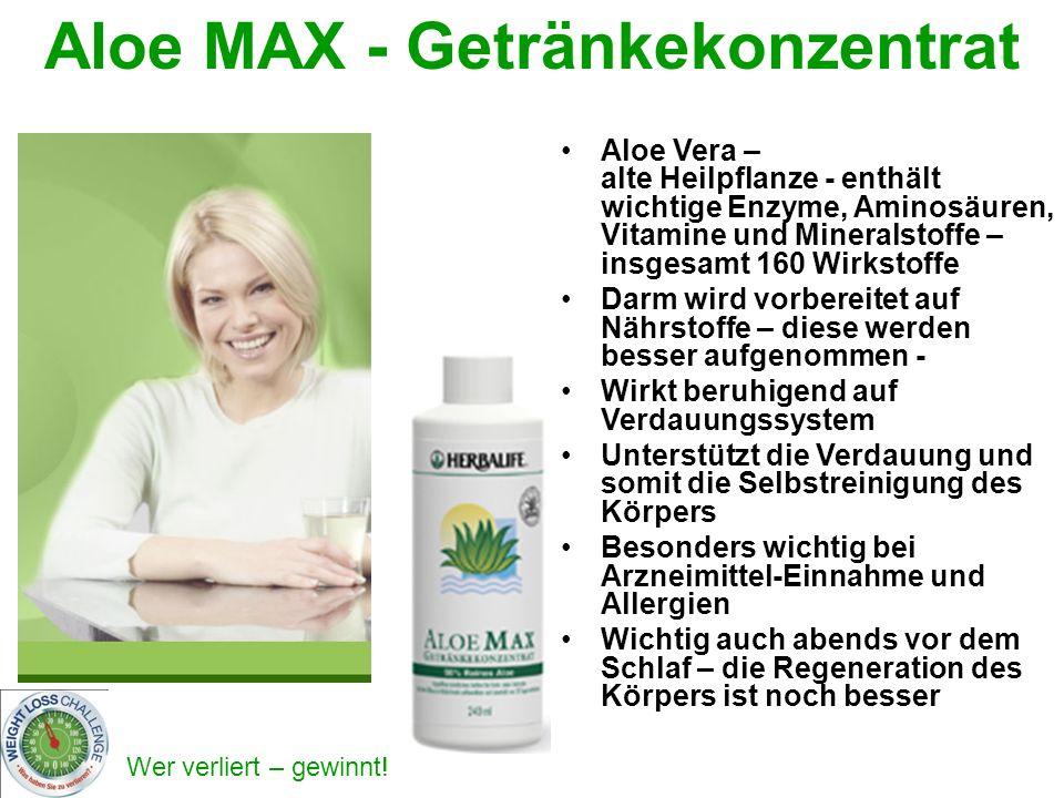 Wer verliert – gewinnt! Aloe MAX - Getränkekonzentrat Aloe Vera – alte Heilpflanze - enthält wichtige Enzyme, Aminosäuren, Vitamine und Mineralstoffe