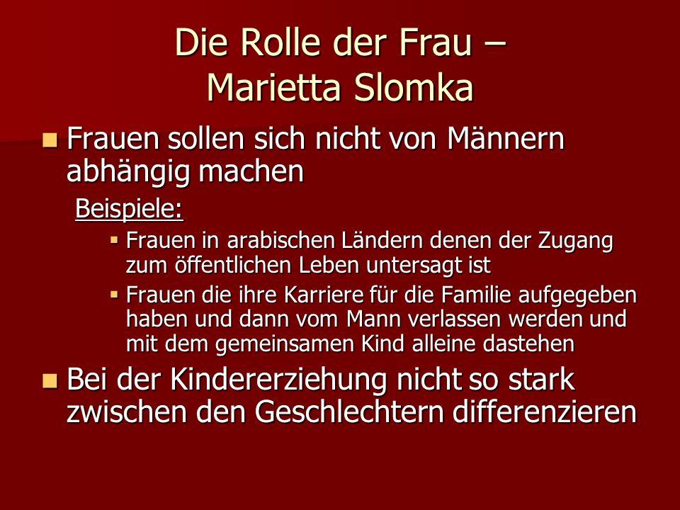 Die Rolle der Frau – Marietta Slomka Frauen sollen sich nicht von Männern abhängig machen Frauen sollen sich nicht von Männern abhängig machenBeispiel