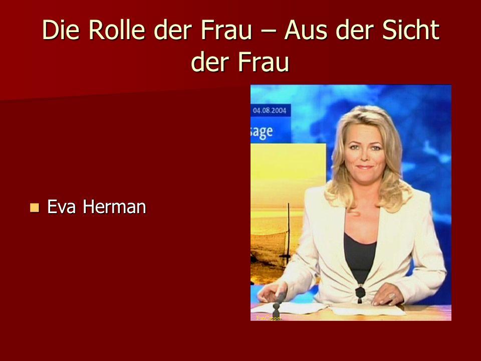 Die Rolle der Frau – Aus der Sicht der Frau Eva Herman Eva Herman