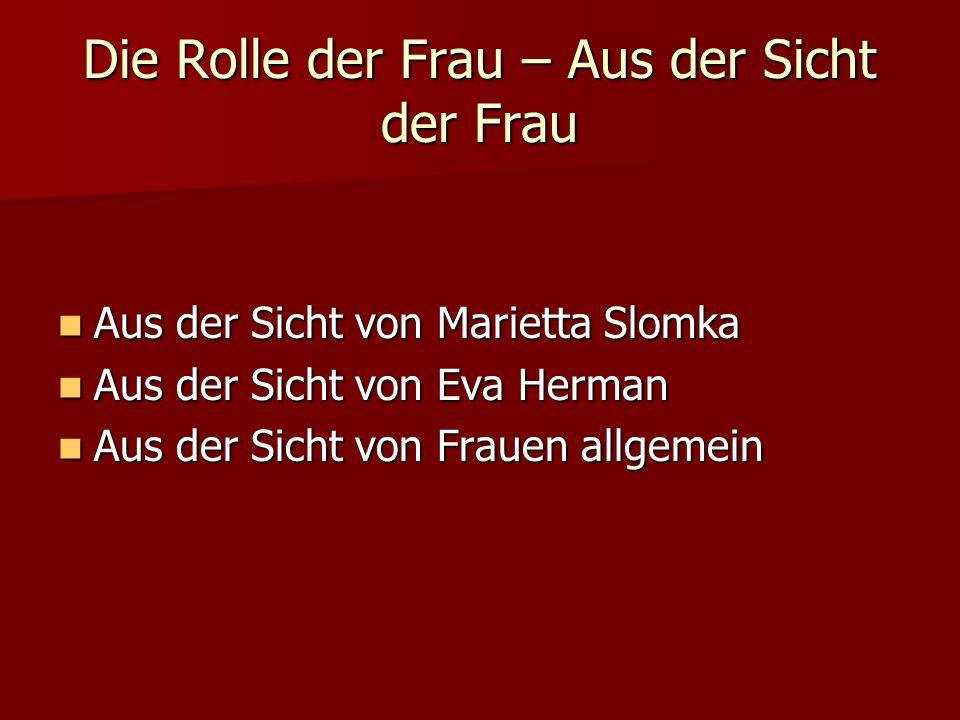 Die Rolle der Frau – Aus der Sicht der Frau Aus der Sicht von Marietta Slomka Aus der Sicht von Marietta Slomka Aus der Sicht von Eva Herman Aus der S