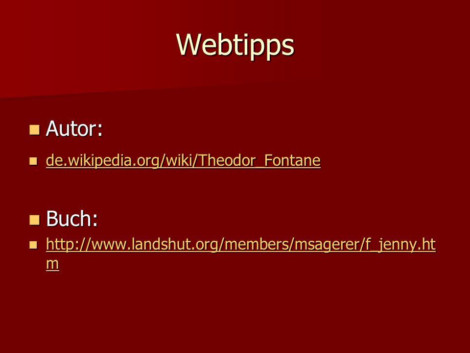 Webtipps Autor: Autor: de.wikipedia.org/wiki/Theodor_Fontane de.wikipedia.org/wiki/Theodor_Fontane de.wikipedia.org/wiki/Theodor_Fontane Buch: Buch: h