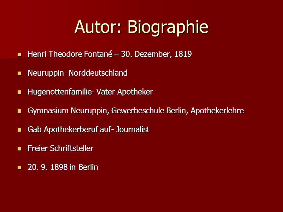 Autor: Biographie Henri Theodore Fontané – 30. Dezember, 1819 Henri Theodore Fontané – 30. Dezember, 1819 Neuruppin- Norddeutschland Neuruppin- Nordde