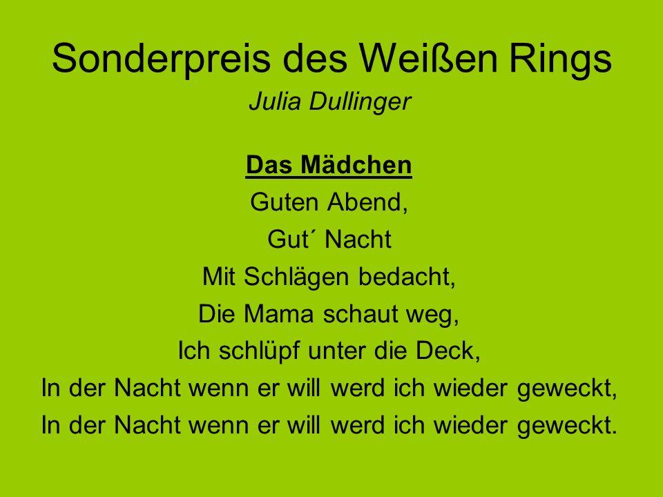 Sonderpreis des Weißen Rings Julia Dullinger Das Mädchen Guten Abend, Gut´ Nacht Mit Schlägen bedacht, Die Mama schaut weg, Ich schlüpf unter die Deck, In der Nacht wenn er will werd ich wieder geweckt, In der Nacht wenn er will werd ich wieder geweckt.