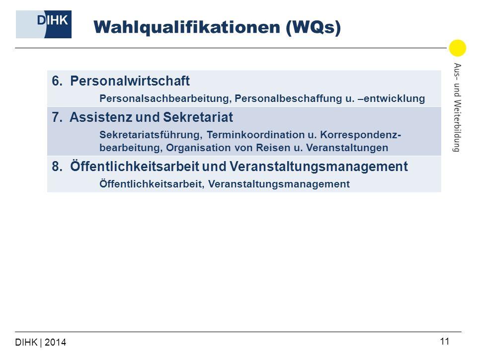 DIHK | 2014 11 6. Personalwirtschaft Personalsachbearbeitung, Personalbeschaffung u. –entwicklung 7. Assistenz und Sekretariat Sekretariatsführung, Te