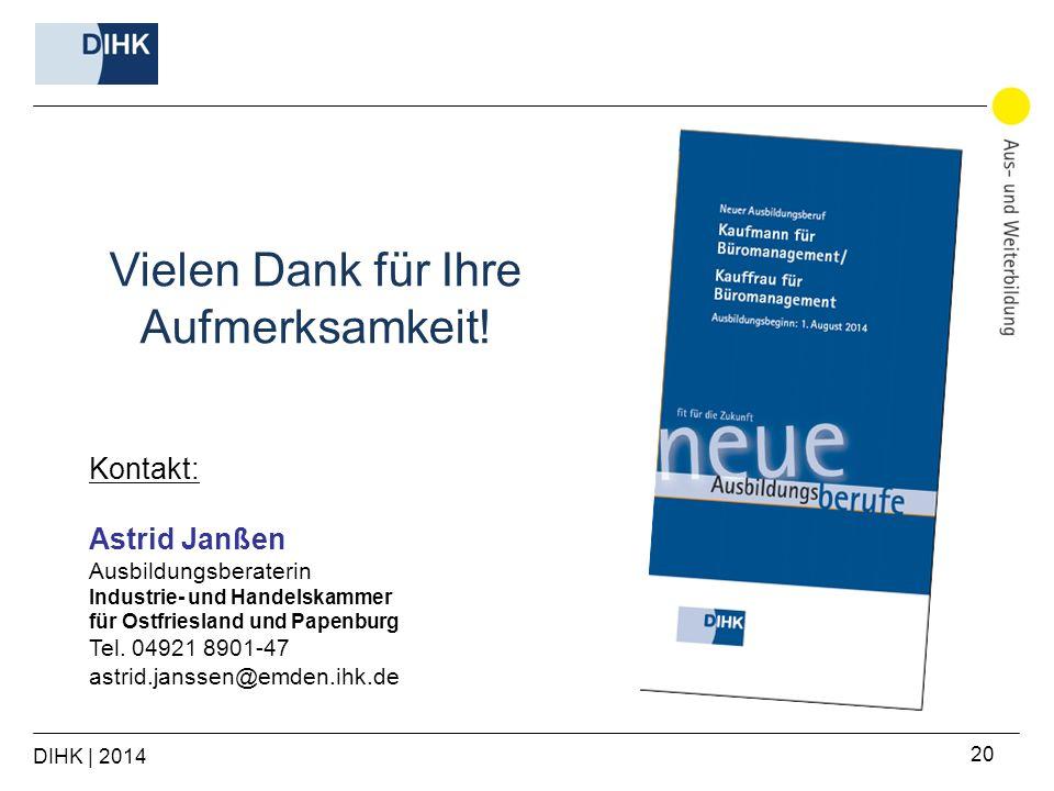 DIHK | 2014 20 Kontakt: Astrid Janßen Ausbildungsberaterin Industrie- und Handelskammer für Ostfriesland und Papenburg Tel. 04921 8901-47 astrid.janss