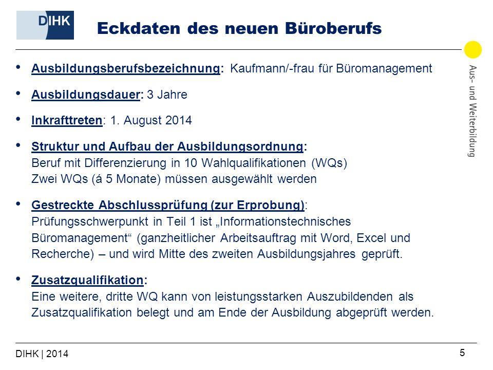5 Eckdaten des neuen Büroberufs Ausbildungsberufsbezeichnung: Kaufmann/-frau für Büromanagement Ausbildungsdauer: 3 Jahre Inkrafttreten: 1. August 201