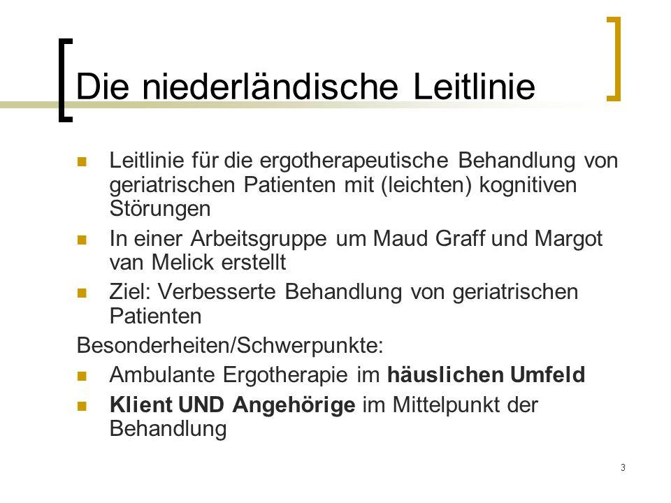 3 Die niederländische Leitlinie Leitlinie für die ergotherapeutische Behandlung von geriatrischen Patienten mit (leichten) kognitiven Störungen In ein