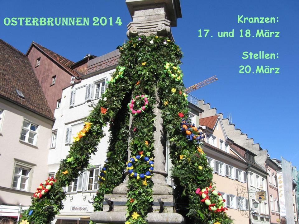 Osterbrunnen 2014 Kranzen: 17. und 18.März Stellen: 20.März