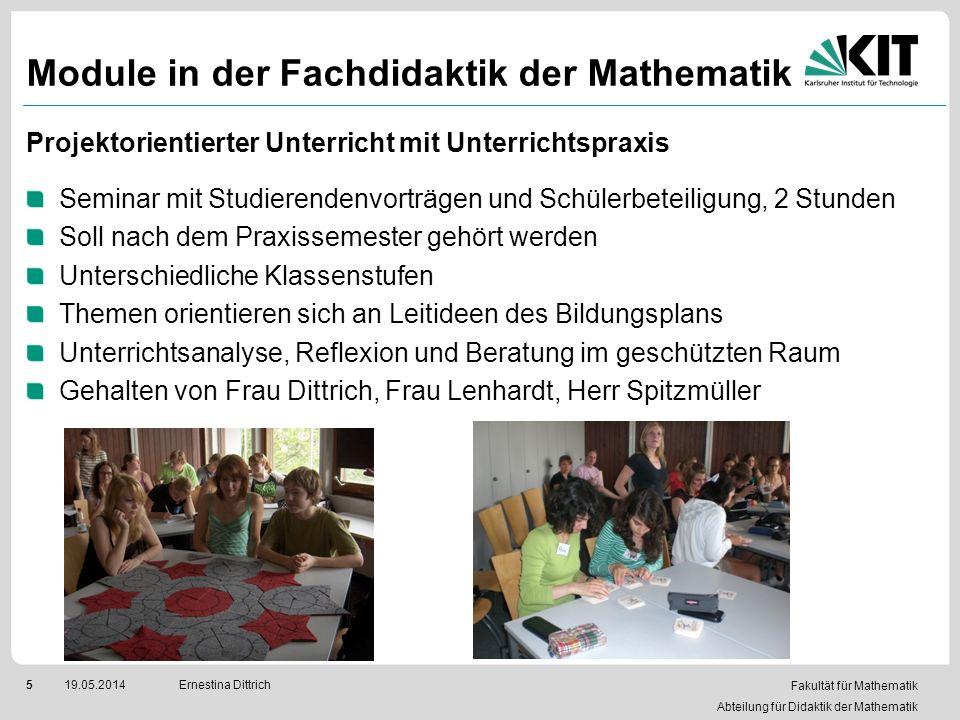 Fakultät für Mathematik Abteilung für Didaktik der Mathematik 519.05.2014Ernestina Dittrich Module in der Fachdidaktik der Mathematik Projektorientier