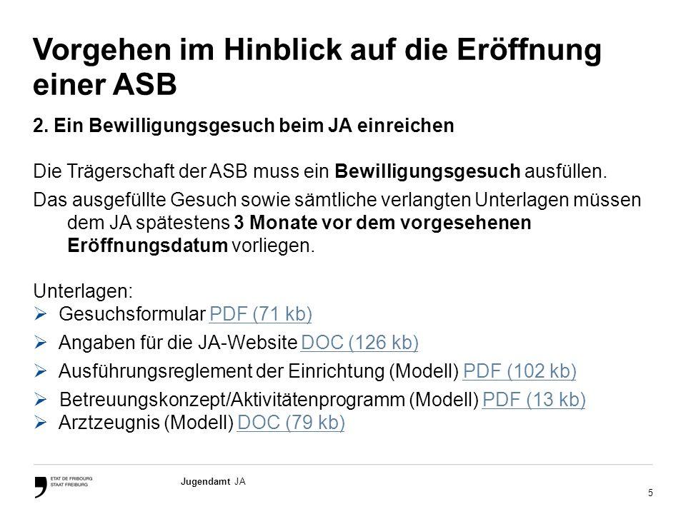 5 Jugendamt JA Vorgehen im Hinblick auf die Eröffnung einer ASB 2.