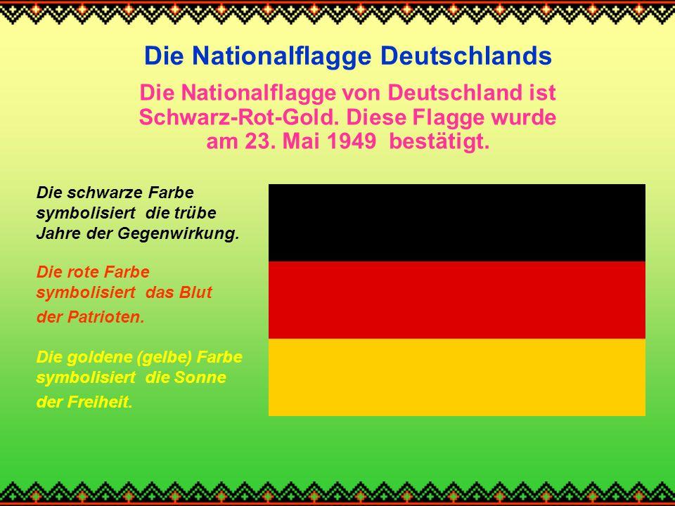 Die Nationalflagge Deutschlands Die Nationalflagge von Deutschland ist Schwarz-Rot-Gold.
