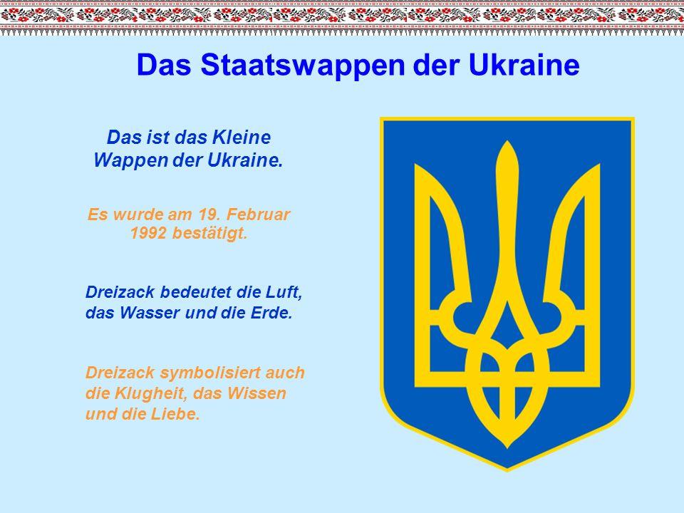 Das Staatswappen der Ukraine Das ist das Kleine Wappen der Ukraine.