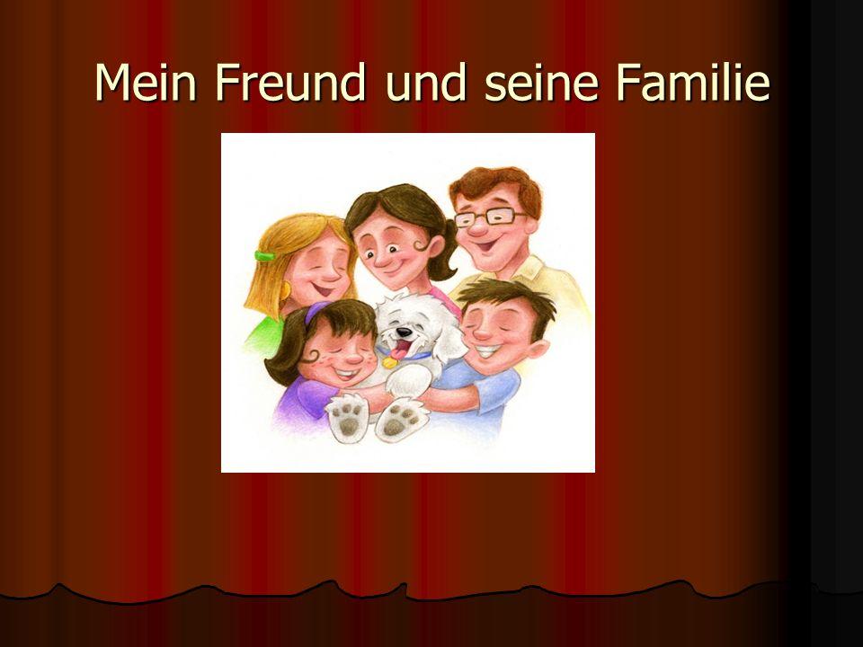 Mein Freund und seine Familie