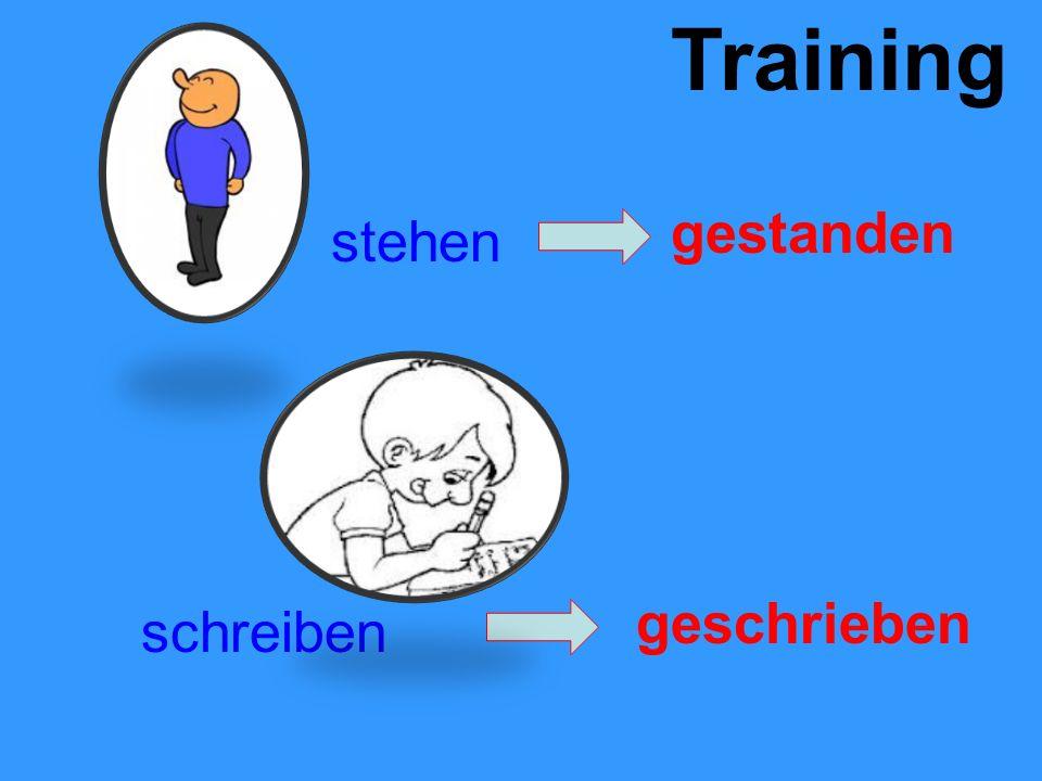 Training stehen gestanden schreiben geschrieben