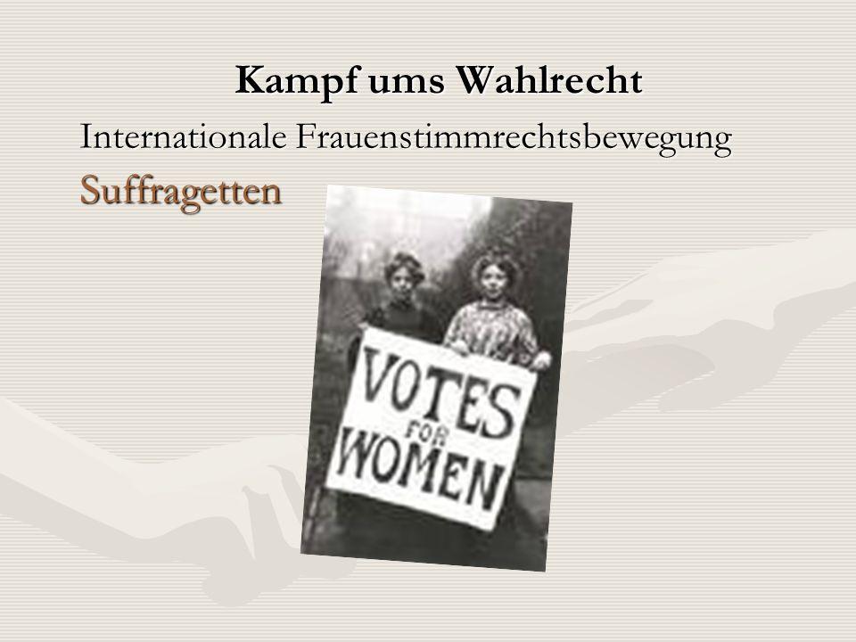 Kampf ums Wahlrecht Internationale Frauenstimmrechtsbewegung Suffragetten