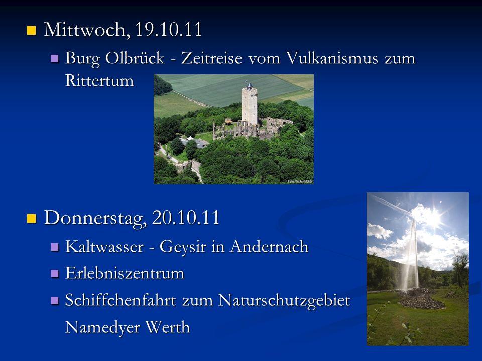 Mittwoch, 19.10.11 Mittwoch, 19.10.11 Burg Olbrück - Zeitreise vom Vulkanismus zum Rittertum Burg Olbrück - Zeitreise vom Vulkanismus zum Rittertum Do