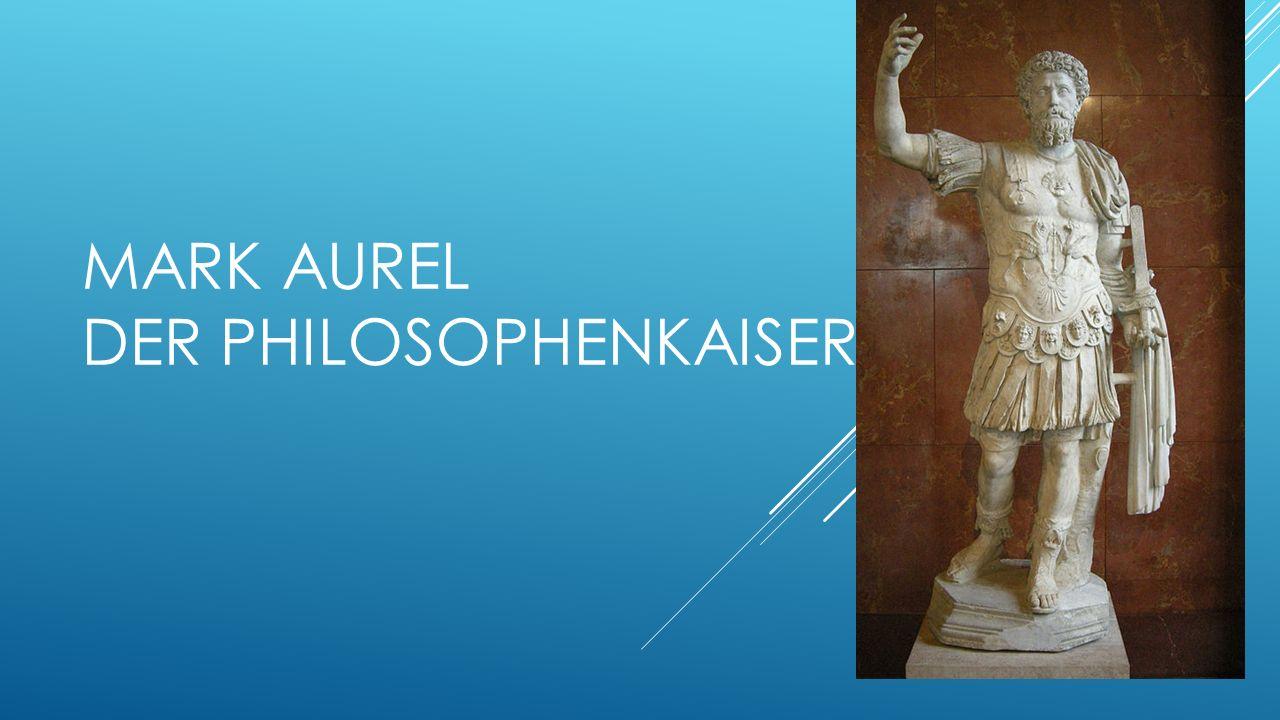 STECKBRIEF Marcus Aurelius Geb.121, gest.