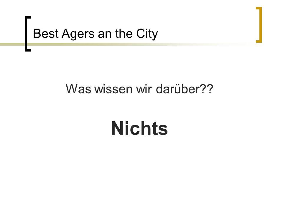Best Agers an the City Was wissen wir darüber?? Nichts