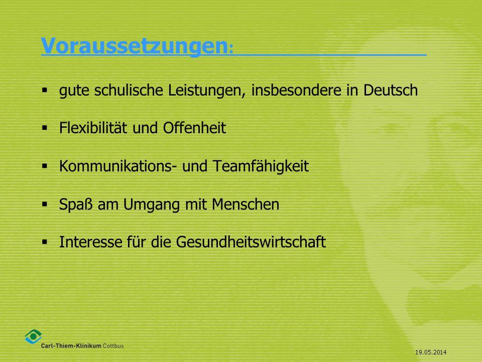 19.05.2014 Voraussetzungen : gute schulische Leistungen, insbesondere in Deutsch Flexibilität und Offenheit Kommunikations- und Teamfähigkeit Spaß am