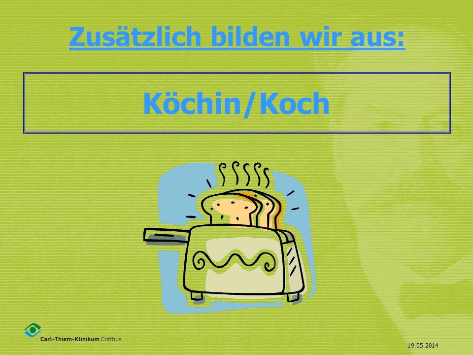 19.05.2014 Zusätzlich bilden wir aus: Köchin/Koch