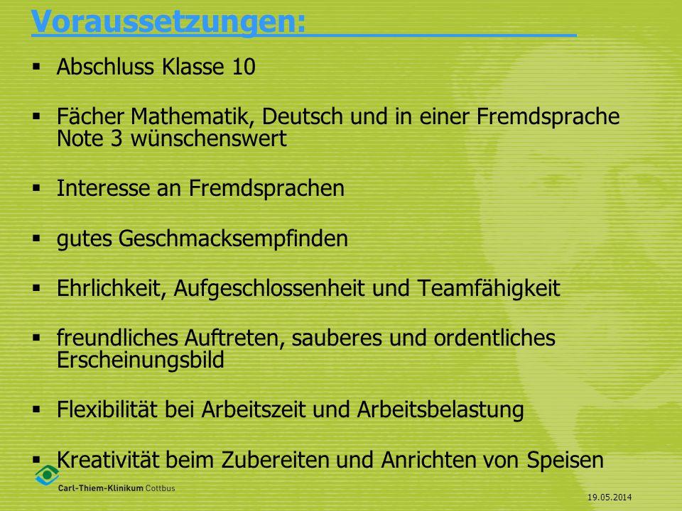 19.05.2014 Voraussetzungen: Abschluss Klasse 10 Fächer Mathematik, Deutsch und in einer Fremdsprache Note 3 wünschenswert Interesse an Fremdsprachen g